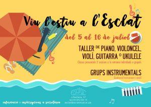 Tallers d'estiu a l'Esclat. Violí, violoncel, piano, guitarra, ukelele, grups instrumentals.